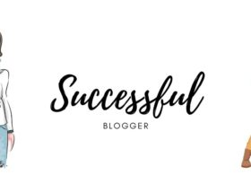 how to be a successful blogger and make money